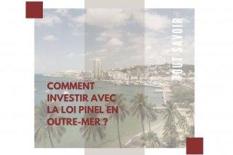 Comment investir avec la loi Pinel en outre-mer ?